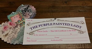 Gift Certificate to The Purple Painted Lady - Just a Card with the GC..No shipping Cost