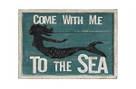 Come With Me To The Sea (Mermaid) Sign 24 x 17